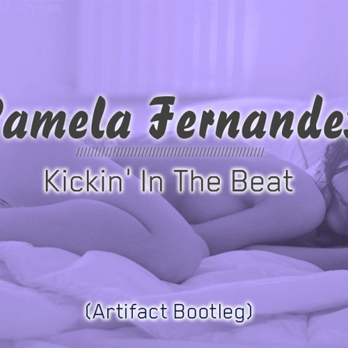 Pamela Fernandez - Kickin' In The Beat (Artifact's Bootleg)