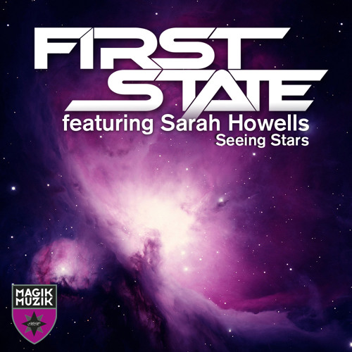 First State ft. Sarah Howells - Seeing Stars (Exclusive Preview)[OUT NOW]