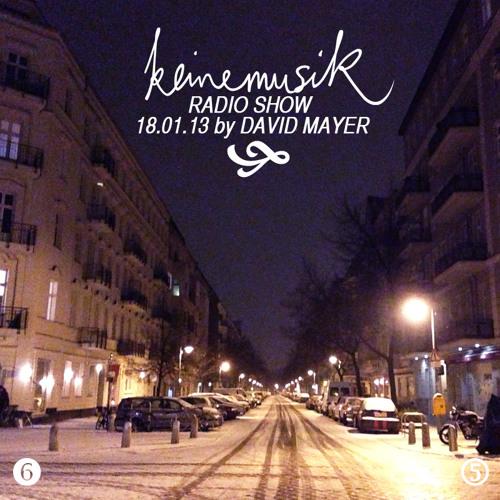 Keinemusik Radio Show by David Mayer 18.01.2013