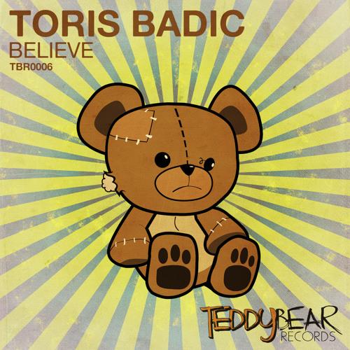 TORIS BADIC - Believe (Original Mix) OUT NOW!