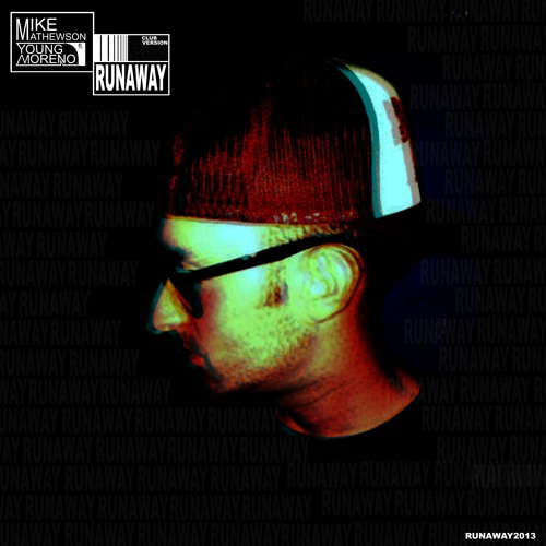 Young Moreno ft. Mike Mathewson - Run Away