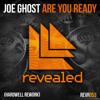 Joe Ghost - Are You Ready (Alex Ramos vs Hardwell Rework) - CLIP
