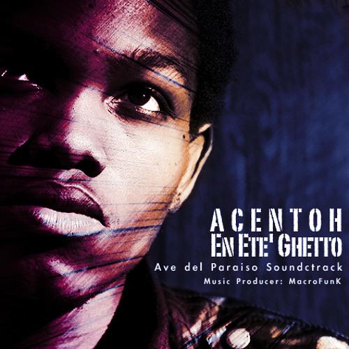 Acentoh - En ete' ghetto