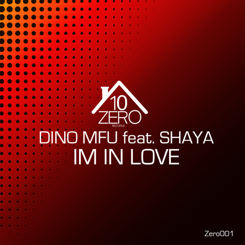 DINO MFU feat. SHAYA  ''IM in LOVE'' Release January 15