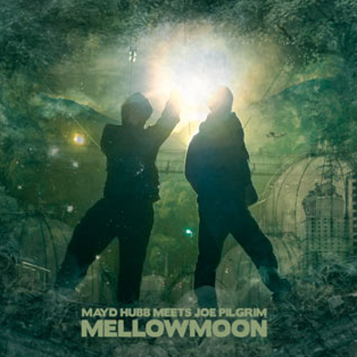 Mayd Hubb Meets Joe Pilgrim-Mellowmoon