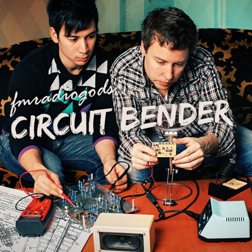 FM Radio Gods - Circuit Bender (Original Mix)