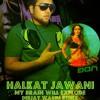 Halkat Jawani (My Brain Will Explode Deejay Wasim Remix)