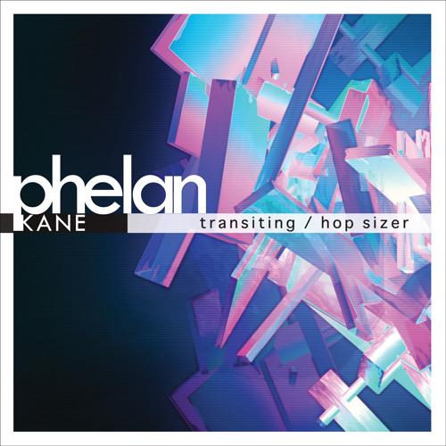 Phelan Kane - Transiting (Clip)