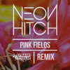 Neon Hitch - Pink Fields (Frank Chase REMIX)