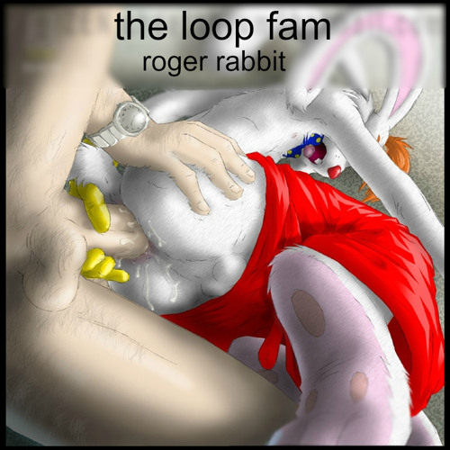 the loop fam - roger rabbit