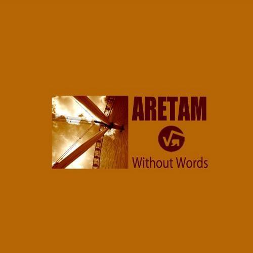 Aretam - Without Words (Original Mix)
