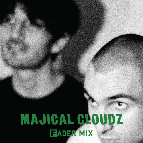 Majical Cloudz FADER Mix