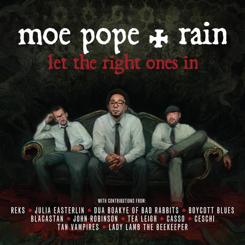 MOE POPE & RAIN 'Let The Right Ones In' Sampler