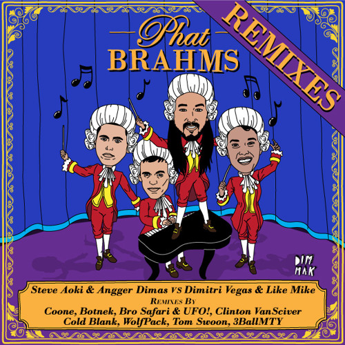 Steve Aoki & Angger Dimas VS Dimitri Vegas & Like Mike - Phat Brahms (Cold Blank Remix)