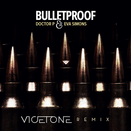PROGRESSIVE | Doctor P feat. Eva Simons - Bulletproof (Vicetone Remix)