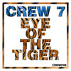 Crew 7 - Eye of the tiger (Sunset Crew Radio)