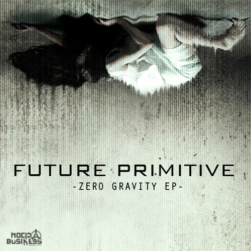 Zero Gravity by Future Primitive