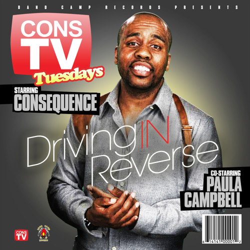 """ConsTV Tuesday's """"Driving In Reverse"""" by Consequence featuring Paula Campbell"""