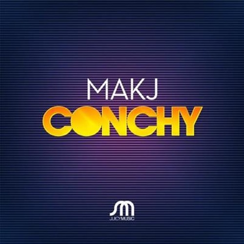 MAKJ - Conchy (Preview) [OUT NOW]