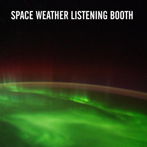 Space Weather Listening Booth preview - Nat Evans/John Teske