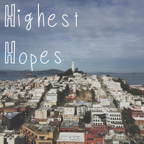 Highest Hopes (feat Josh Baumgartner) (demo)