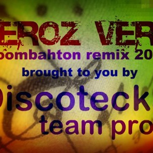 Peroz Vert Moombahton Remix-Discotecka Team Prod.