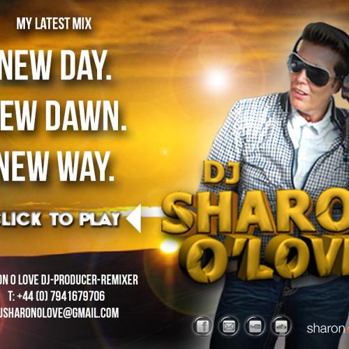 DJ Sharon O Love - New Dawn New Day New Way