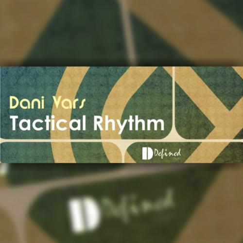 Dani Vars - Tactical Rhythm (Original mix) OUT NOW!!!