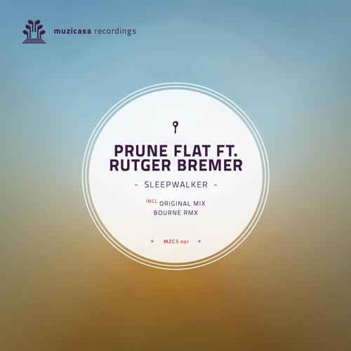 Prune Flat - Sleepwalker ft Rutger Bremer (SC preview) [Muzicasa Recordings]