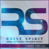 Rameses B. - I Need You (Raise Spirit Remix) FREE DOWNLOAD