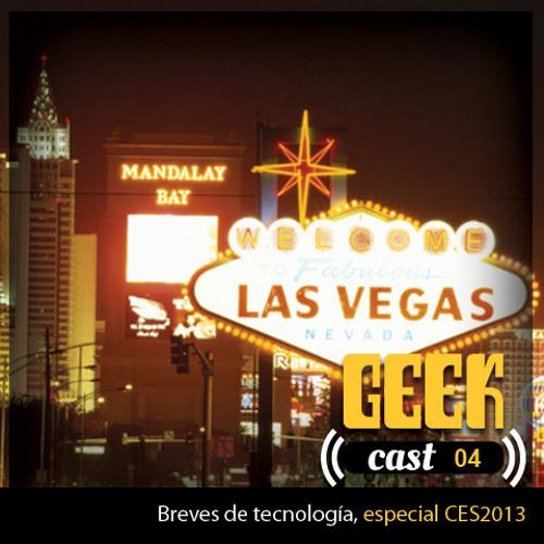GeekCast04 Especial CES2013