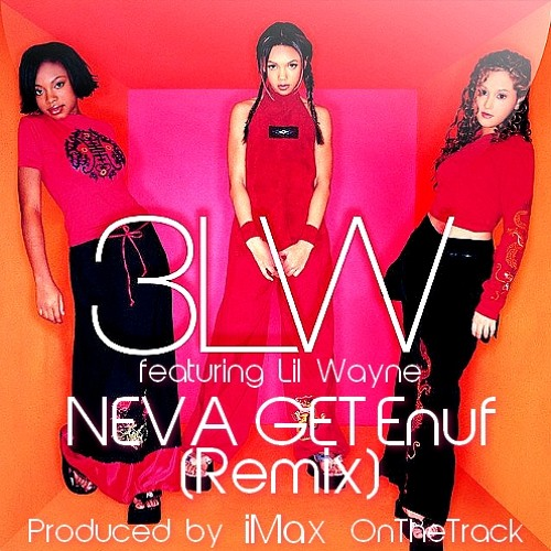 3LW ft. Lil Wayne - Neva Get Enuf (iMax On The Track Remix)
