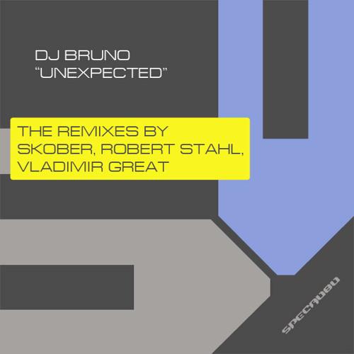 DJ Bruno - Unexpected (Vladimir Great Rollin Mix)