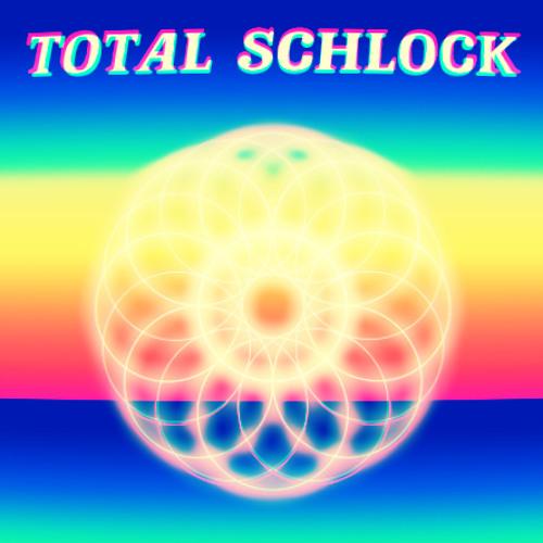 TOTAL SCHLOCK MIXTAPE