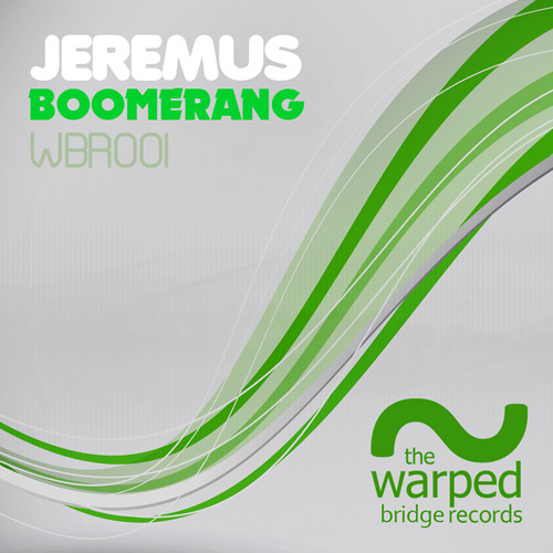 Jeremus - Boomerang (Original Club Mix) WBR001 [OUT NOW]