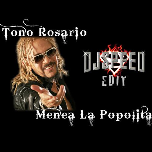 Tono Rosario - Menea La Popolita Live (DjSpeed Edit) Preview