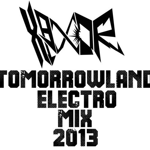 HAX0R - TOMORROWLAND ELECTRO MIX 2013 (2ND UPLOAD|100 DL REACHED)