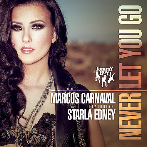 Marcos Carnaval Feat Starla Edney - Never Let You Go (OUT NOW!)