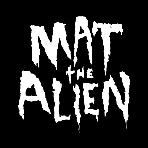 Mat the Alien - Filthy - Free Download