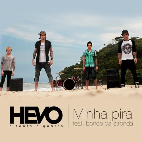 HEVO84 feat.Bonde da Stronda - Minha Pira