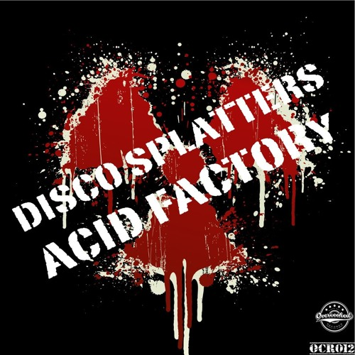 Disco Splatters - Acid Factory (Original Mix) Preview