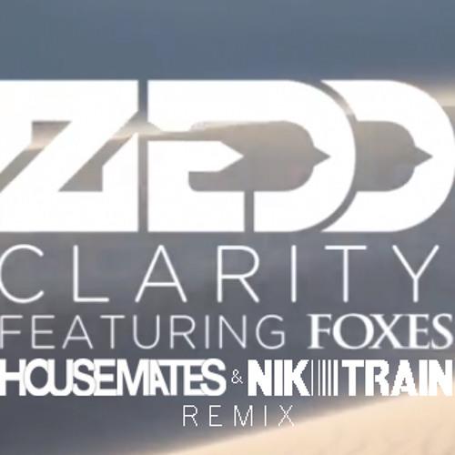 Zedd ft. Foxes - Clarity (Housemates & Nik Train Remix)