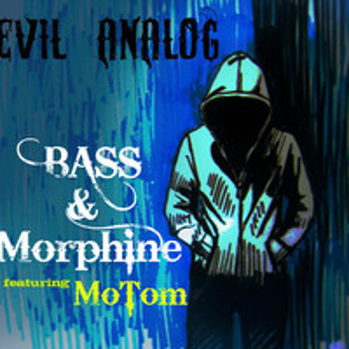Evil Analog (Mr. EA) Ft. MoToM - Bass & Morphine
