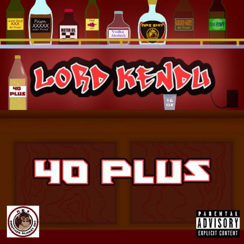 Lord Kendu - 40 Plus