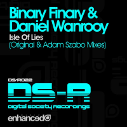 Binary Finary & Daniel Wanrooy - Isle Of Lies (Adam Szabo Remix)