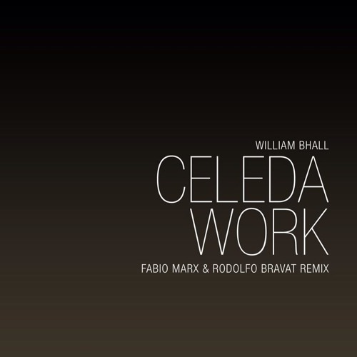 WILLIAM BHALL FEAT. CELEDA - WORK (FÁBIO MARX & RODOLFO BRAVAT REMIX) Teaser