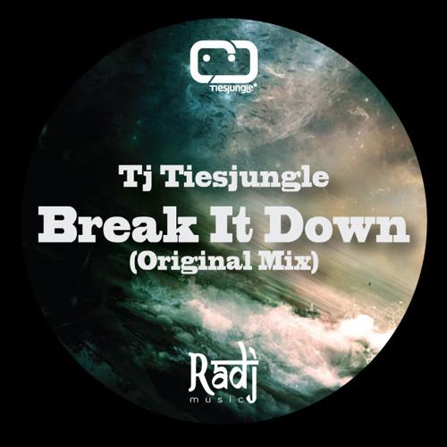Tj Tiesjungle - Break It Down (Original Mix)