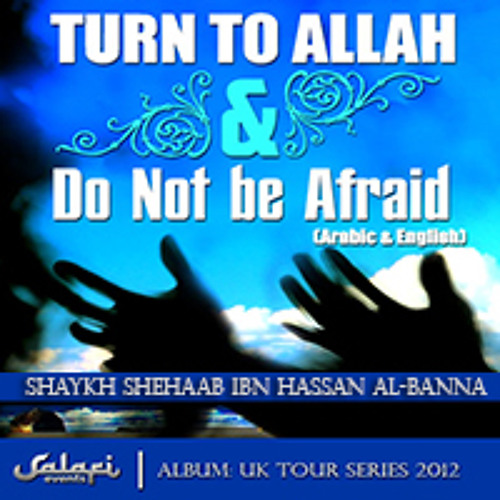 Turn to Allah and Do Not be Afraid