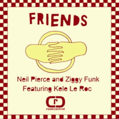 Neil Pierce and Ziggy Funk feat. Kele Le Roc Friends (Robbie Blanco Funked up Re-edit)