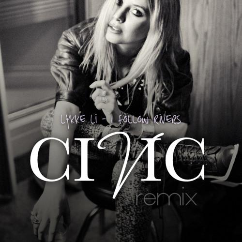 Lykke Li - I Follow Rivers (Civic Remix)